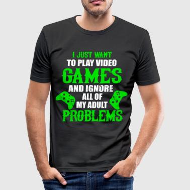 I JUST WANT TO PLAY VIDEO GAMES - Slim Fit T-shirt herr