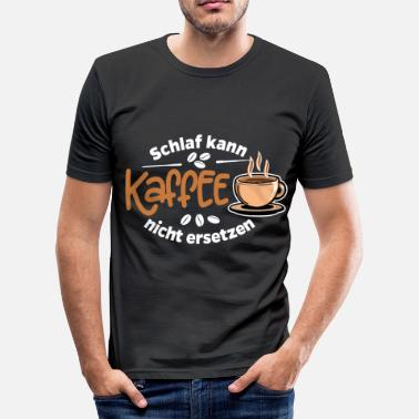 Sleep Coffee Coffee Coffee - Sleep can not replace coffee - Men's Slim Fit T-Shirt
