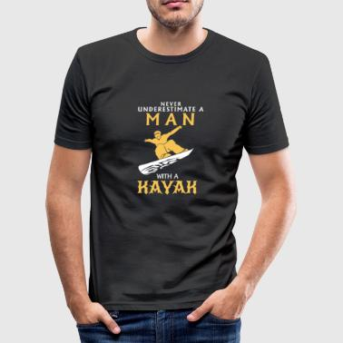 NEVER UNDERESTIMATE A MAN IN A KAYAK! - Men's Slim Fit T-Shirt