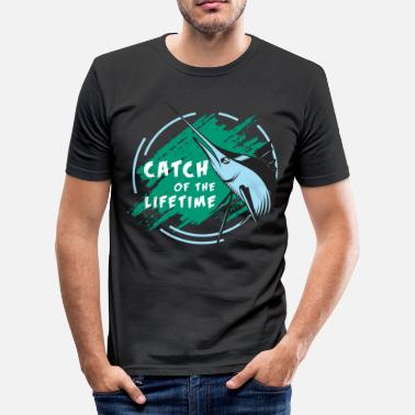 Catching Catch of the life - catching the life - Men's Slim Fit T-Shirt