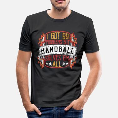 99 Problems handball - Men's Slim Fit T-Shirt
