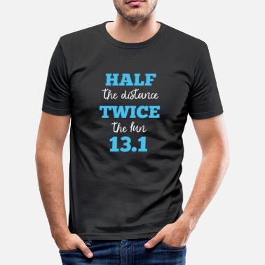 Kilometre Half the distance twice the fun 13.1 miles - Men's Slim Fit T-Shirt