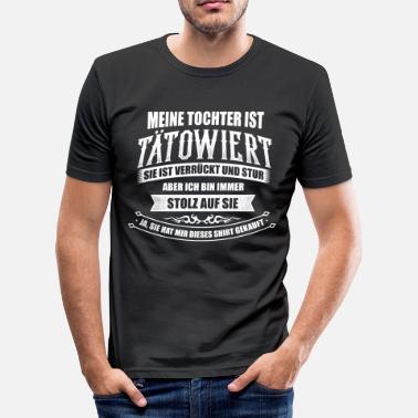 Vatertag Tattoo Tätowiert Tattoos Tochter Vatertag - Männer Slim Fit T-Shirt b13c836480