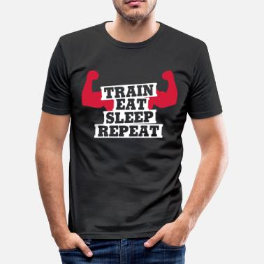 Eat Sleep Train Repeat Train, eat, sleep, repeat - Men's Slim Fit T-Shirt