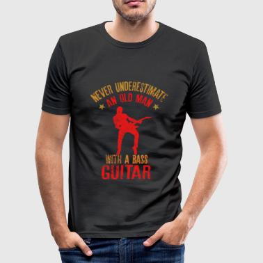 A Man With A Bass Guitar Never Underestimate Never underestimate an Old Man with a Bass Guitar - Men's Slim Fit T-Shirt