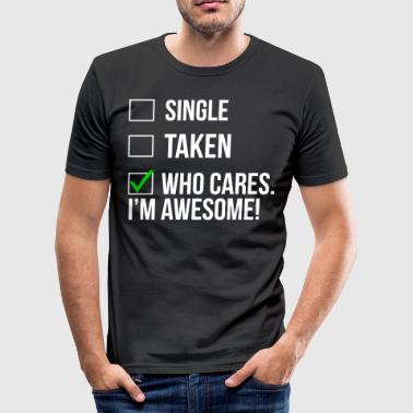 Awesome Single Single Taken Awesome Relationship T-Shirt - Men's Slim Fit T-Shirt