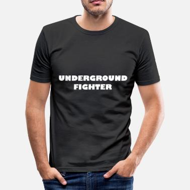 Underground Underground Fighter - Männer Slim Fit T-Shirt