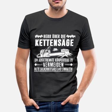 2c67fa3c4e64e Kettensäge Sprüche HERR ÜBER DIE KETTENSÄGE - Männer Slim Fit T-Shirt