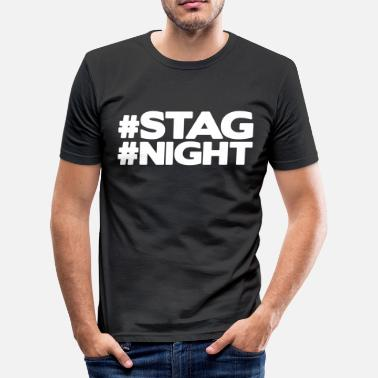 Stag Night #STAG #NIGHT - slim fit T-shirt