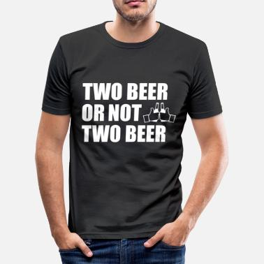 Or Two Beer Or Not two beer - T-shirt moulant Homme