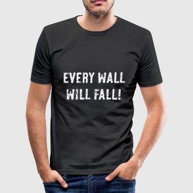 Every Wall Will Fall! (White / PNG) - Men's Slim Fit T-Shirt