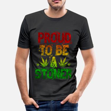 Stoner Proud To Be A Stoner - Men's Slim Fit T-Shirt