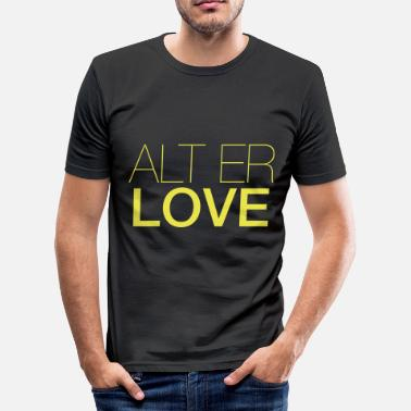 Skam ALT YOUR LOVE - Slim Fit T-skjorte for menn