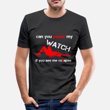 Garmin can you pause my watch if you see me collapse - Männer Slim Fit T-Shirt