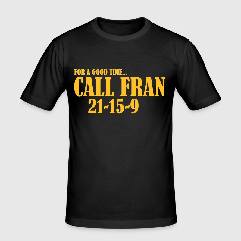 For a good time call Fran, Crossfit, Fitness, Gym - Männer Slim Fit T-Shirt