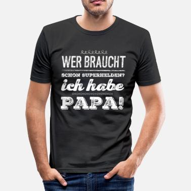Papa Superheld Papa als Superheld - Männer Slim Fit T-Shirt