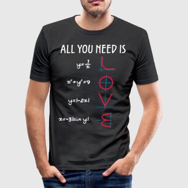 All you need is Love (Equations) gift - Men's Slim Fit T-Shirt
