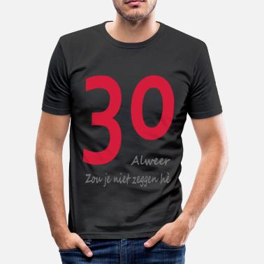 30 Jaar 30 - slim fit T-shirt
