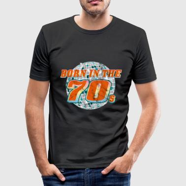 Seventy Born in the seventies. Seventies! - Men's Slim Fit T-Shirt