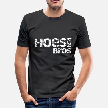 Bros Before Hoes hoes before bros - Männer Slim Fit T-Shirt