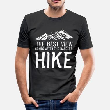 Hiking Funny The Best View Comes After The Hardest Hike - Men's Slim Fit T-Shirt