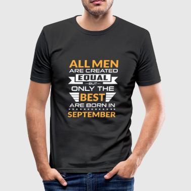 Men created equal the best are born in september - slim fit T-shirt