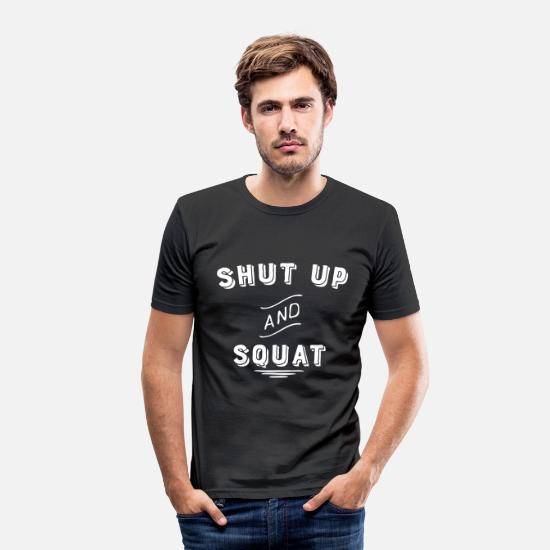 Accro T-shirts - SHUT UP AND SQUAT - T-shirt moulant Homme noir