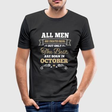 Men created equal the best are born in october  - slim fit T-shirt
