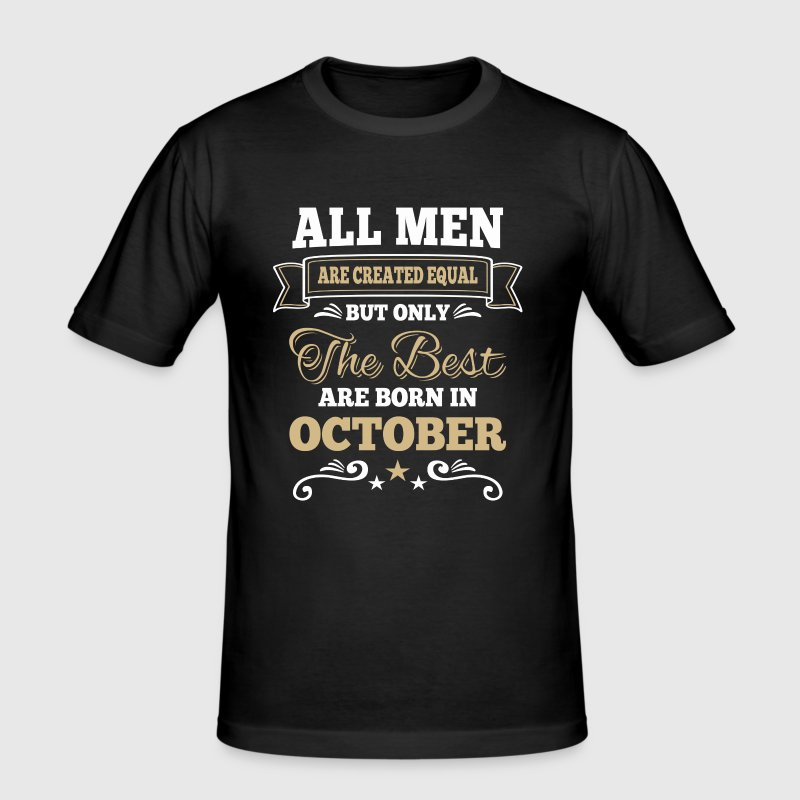 Men created equal the best are born in october  - T-shirt près du corps Homme