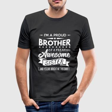 I'm a proud brother of a freaking awesome sister - slim fit T-shirt