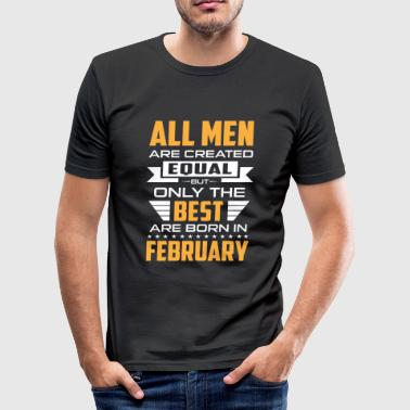 Men created equal the best are born in february - Obcisła koszulka męska