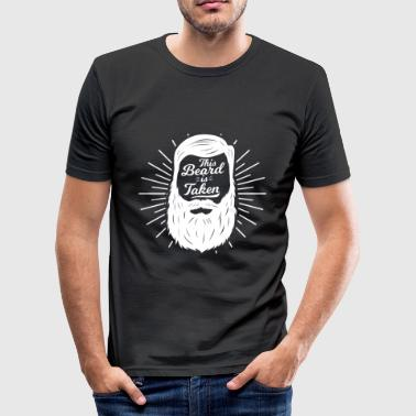 This beard is taken - masculine valentine gift - Men's Slim Fit T-Shirt