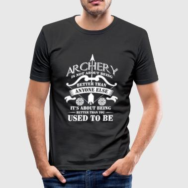 Archery being better than you used to be - arrow - slim fit T-shirt