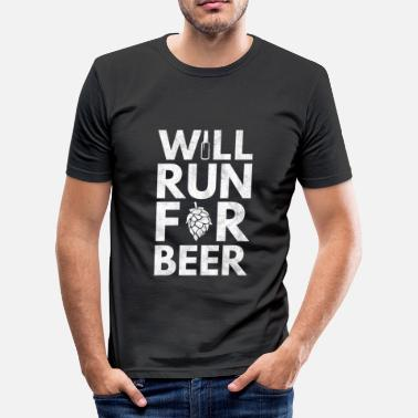Beer Running Will Run for Beer - Men's Slim Fit T-Shirt