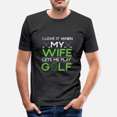 Tiger Woods I love it when my wife lets me play golf - Camiseta ajustada hombre