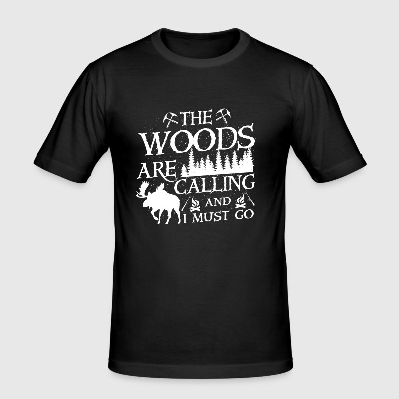 The woods are calling and i must go - Men's Slim Fit T-Shirt