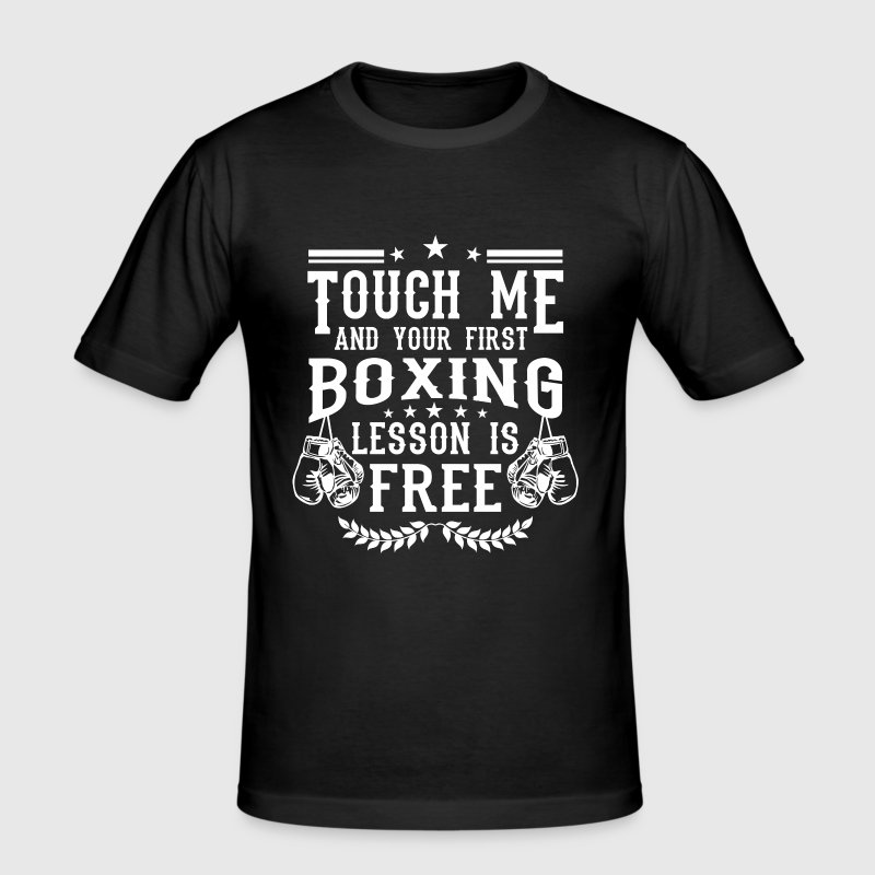 Touch me and your first boxing lesson is free - Men's Slim Fit T-Shirt