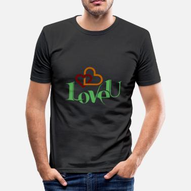 I Love I love you nice shirt as a love gift - Men's Slim Fit T-Shirt