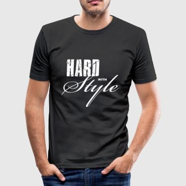 Hard Hard with Style - slim fit T-shirt