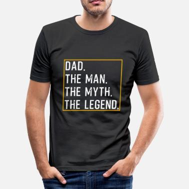 Myth Dad The Man The Myth The Legend - Männer Slim Fit T-Shirt