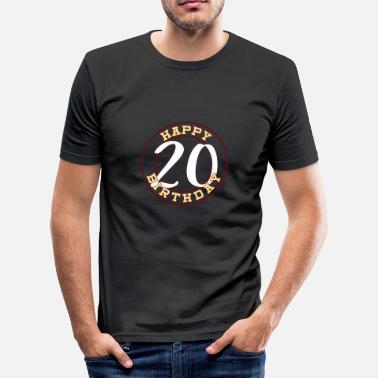 20 Birthday Happy Birthday für 20 - Männer Slim Fit T-Shirt