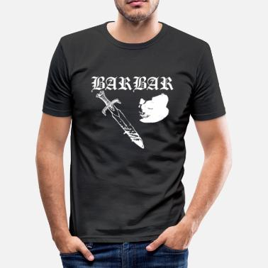 Barbar Barbar - Männer Slim Fit T-Shirt