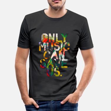 Festival Only music can save us - Men's Slim Fit T-Shirt