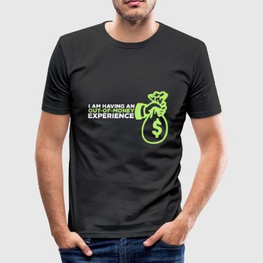 I Had An Out-of-money Experience! - Men's Slim Fit T-Shirt