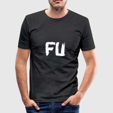 Fu Fuck You FU knows - Men's Slim Fit T-Shirt