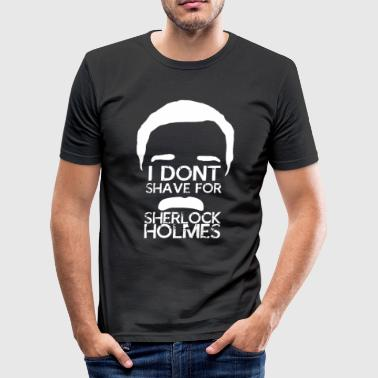 I Don't Shave for Sherlock Holmes White - Men's Slim Fit T-Shirt