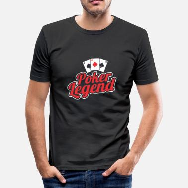 Play Poker Poker legend playing poker - Men's Slim Fit T-Shirt