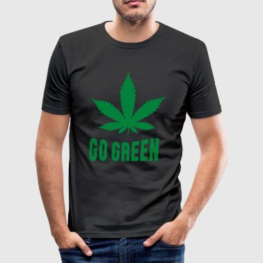 Weed Go Green - slim fit T-shirt