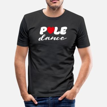 Pole Dance Pole Dance Fitness Pole Pole Dancer gave - Slim Fit T-skjorte for menn