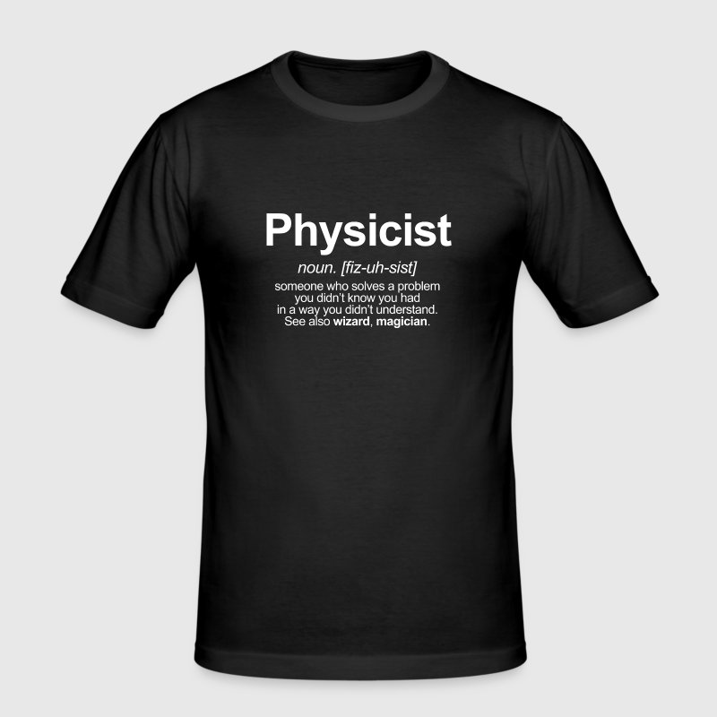 PHYSICIST - FUNNY MEANING OF THE WORD PHYSICIST - Men's Slim Fit T-Shirt